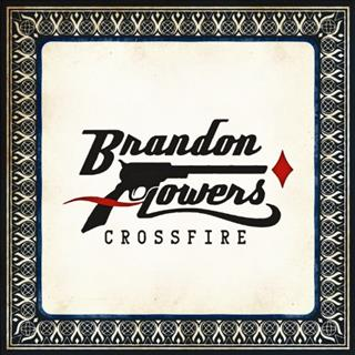 Brandon Flowers Crossfire  (2010)